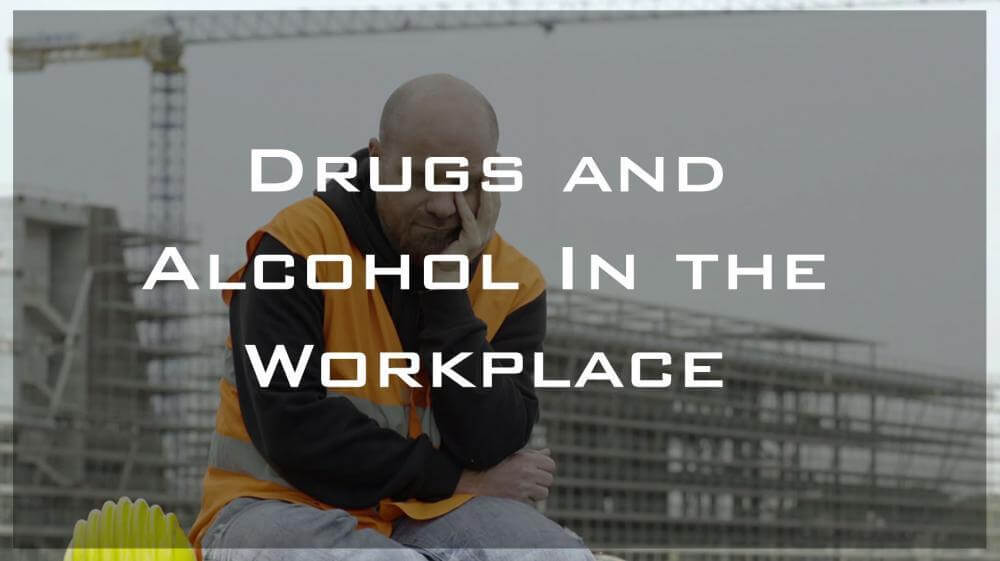 drugs and alcohol, drug and alcohol awareness, drugs and alcohol in the workplace