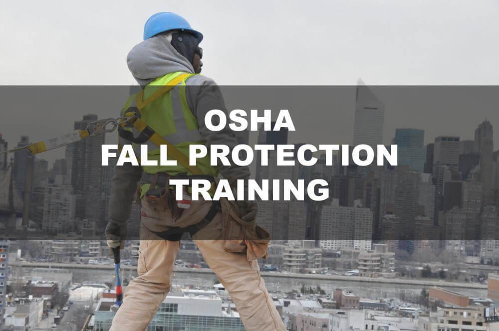 Osha fall protection training, fall prevention, fall safety training