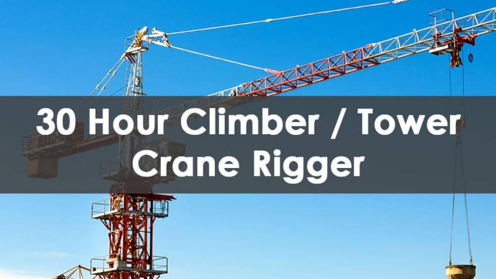 Cranes and Derricks, Tower Crane rigger, Rigging Climber, Construction Safety Training