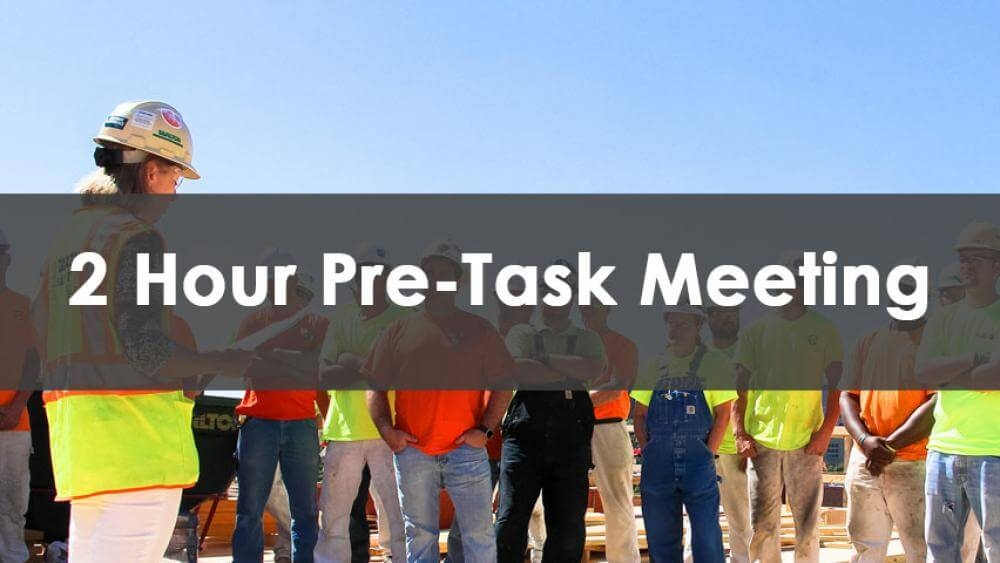 2 hour pre task meeting, pre task safety meeting, pre-task meeting course, pre task meeting, pre task planning meeting