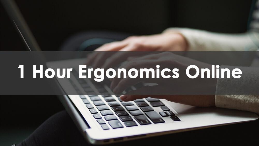 1 Hour Ergonomics (Online)