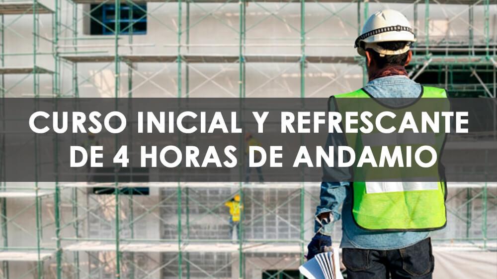CURSO INICIAL Y REFRESCANTE DE 4 HORAS DE ANDAMIO