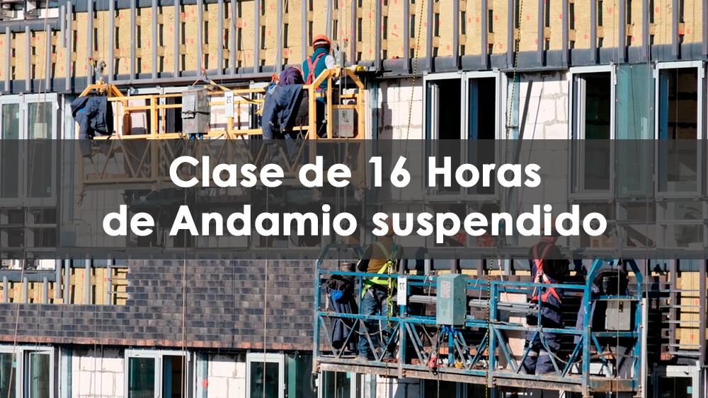 Clase de 16 Horas de Andamio suspendido, 16 horas andamios suspendidos, andamios suspendidos new york, andamio educacion