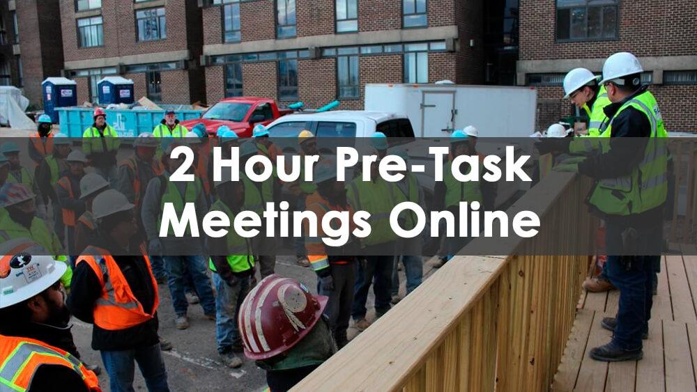 2 hour pre task meeting online, pre task safety meeting online, pre task meeting online, pre-task meeting course online, pre meeting tasks online