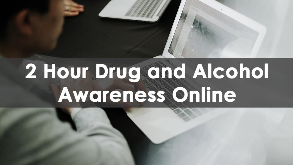 2 Hour Drug and Alcohol Awareness (Online)