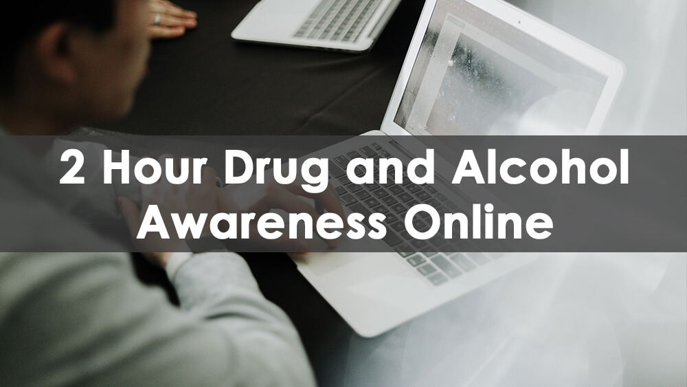 drugs and alcohol awareness, SST Training, Prescribed courses, two hour drug and alcohol awareness
