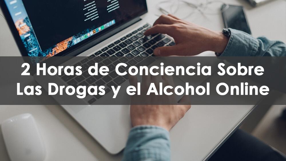 2 Horas de Conciencia Sobre Las Drogas y el Alcohol (online)