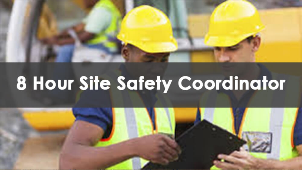 8 Hour Site Safety Coordinator Classes