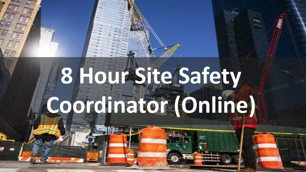 8 Hour Site Safety Coordinator Online Course