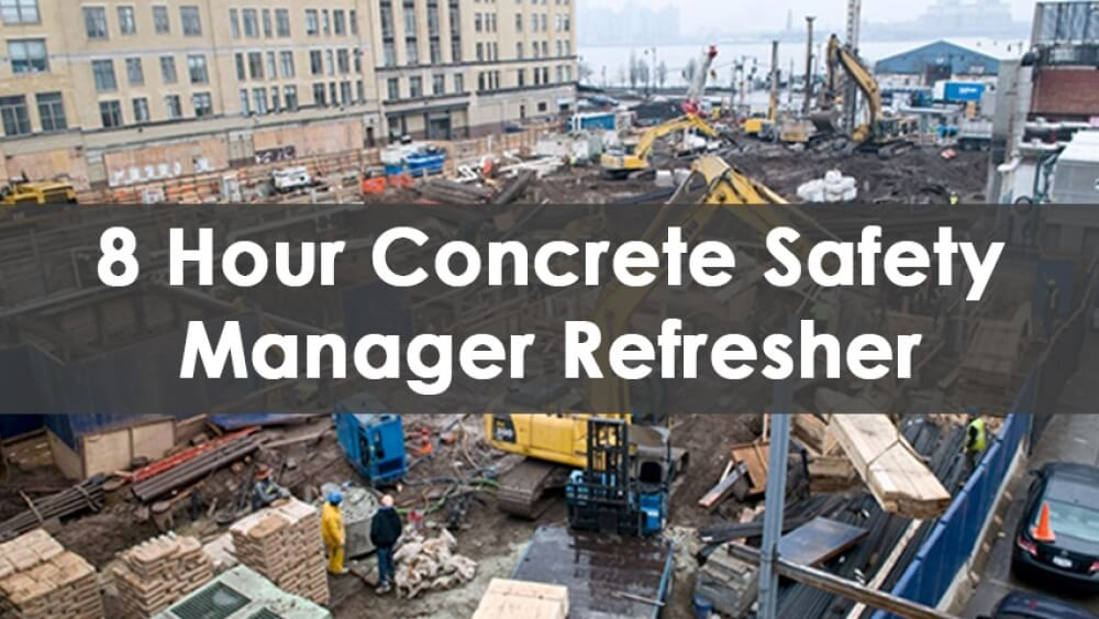 8 Hour Concrete Safety Manager Refresher Course