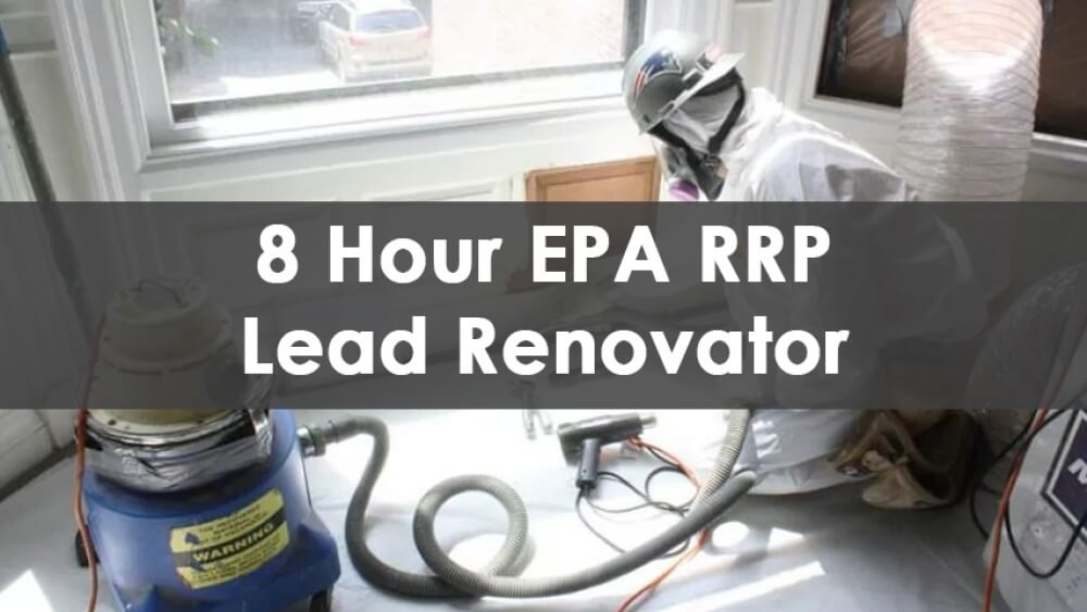 8 Hour EPA RRP Lead Safe Certified Renovator Initial
