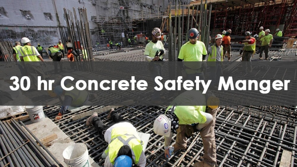 30 hour concrete safety manager course, concrete safety manager course nyc, concrete safety manager license, nyc concrete safety manager, concrete safety manager duties
