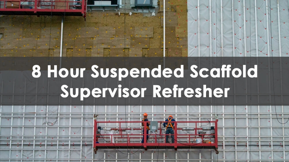 8 Hour Suspended Scaffold Training for Supervisors Course Available At Able Safety Consulting.
