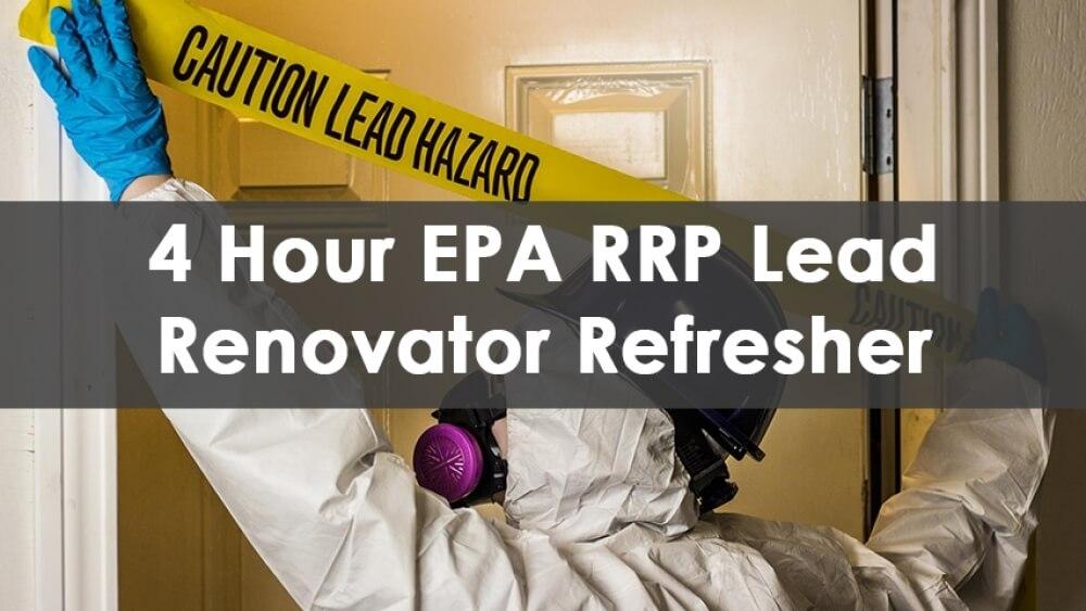 EPA RRP Lead Safe certified Renovator Refresher Training, lead paint, lead training, lead abatement, lead class