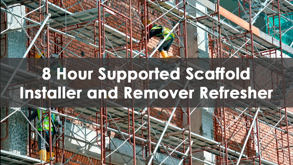 8 Hour Scaffold Training Installer/Remover Refresher Course Available At Able Safety Consulting.