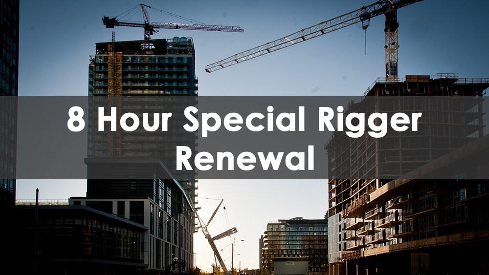 8 Hour Rigging Worker Renewal, rigger, rigging worker, rigging training, rigger renewal, rigger card