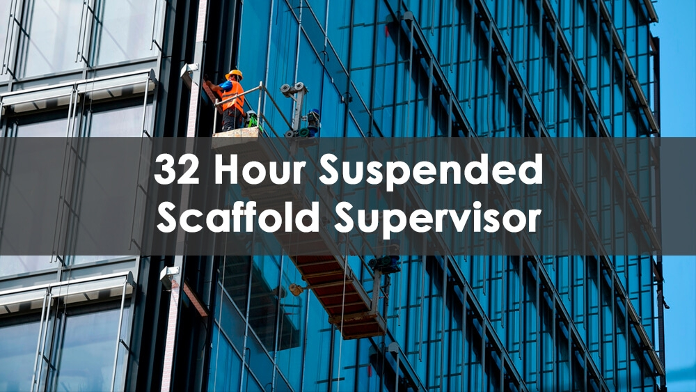 suspended scaffolding, suspended scaffold supervisor course, 32 hour rigging foreman training, supervisor scaffolding