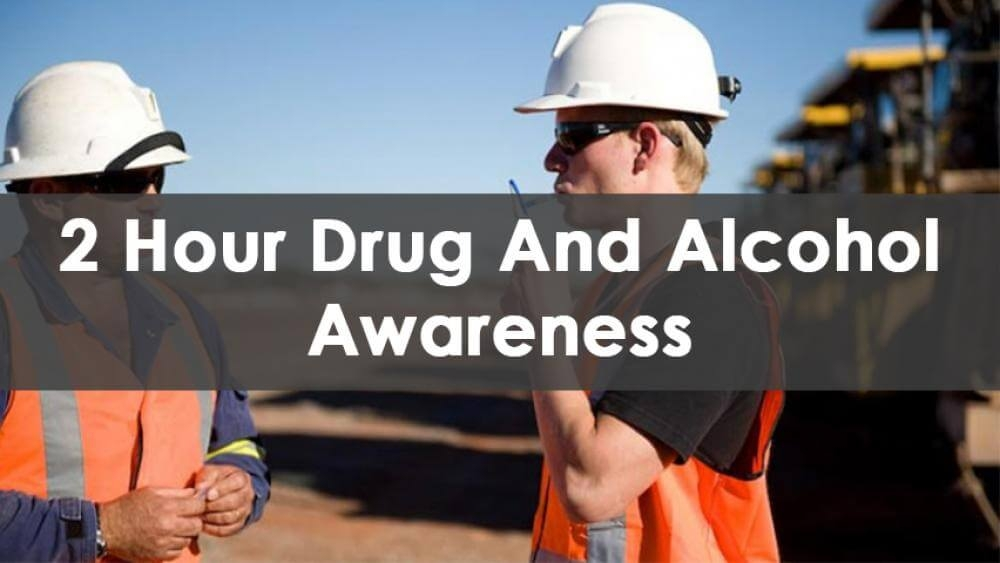 2 Hour Drug and Alcohol Awareness Training Course Available At Able Safety Consulting.