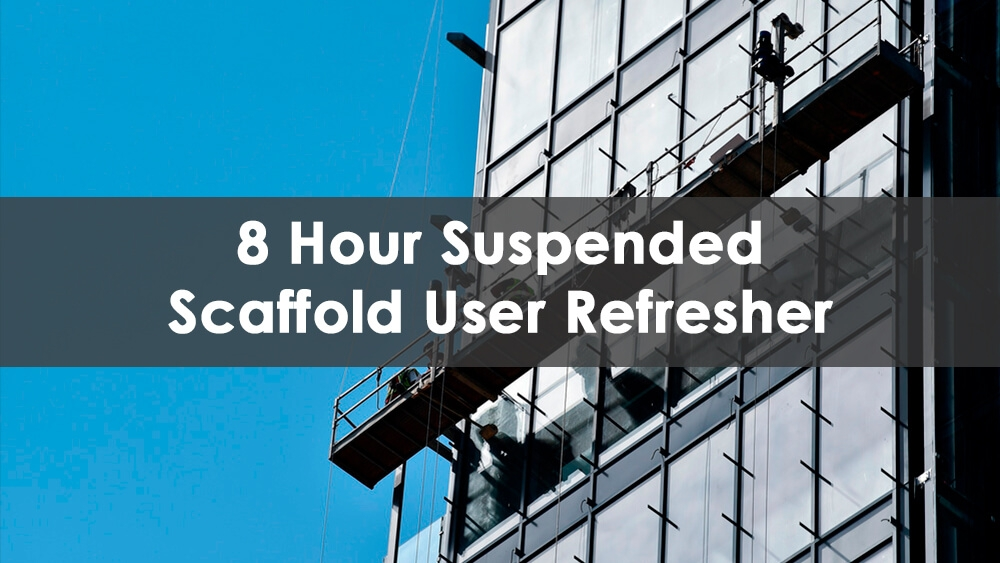 8 hour suspended scaffold user refresher, scaffold training, suspended scaffold, OSHA training, NYC DOB training, construction training, safety training
