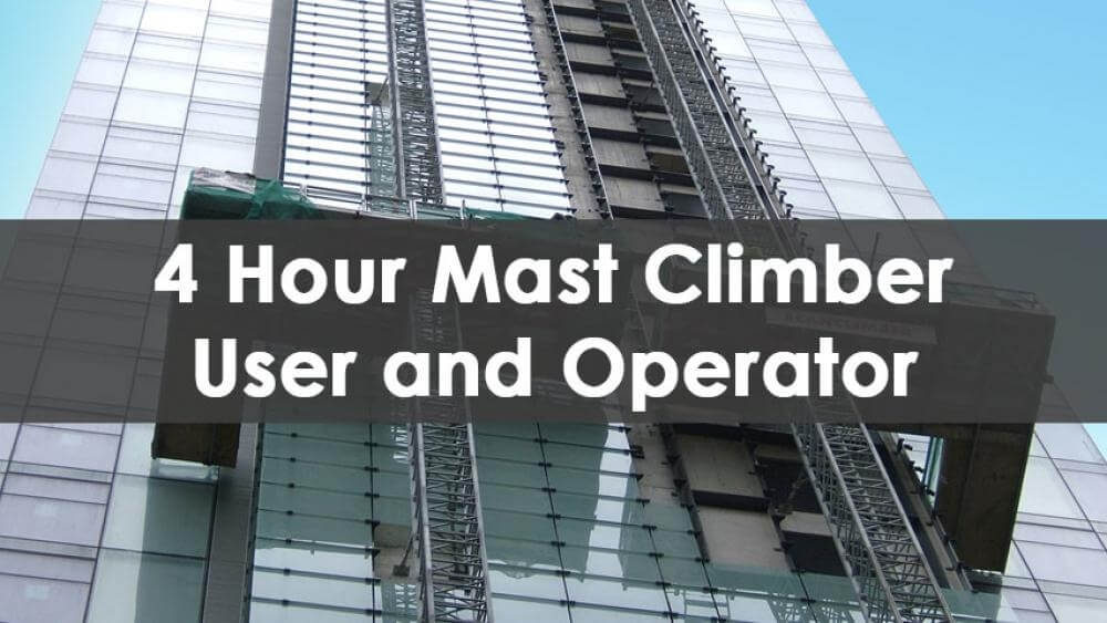 4 hour mast climber user and operator, mast climber, construction training, safety training